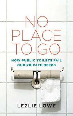 No Place to Go by Lezlie Lowe