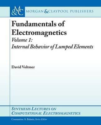 Fundamentals of Electromagnetics Fundamentals of Electromagnetics 1 Volume 1 by David R. Voltmer