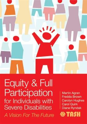Equity & Full Participation for Individuals with Severe Disabilities by Martin Agran
