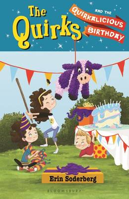 Quirks and the Quirkalicious Birthday by Erin Soderberg