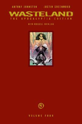 Wasteland: The Apocalyptic Edition Volume 4 by Antony Johnston