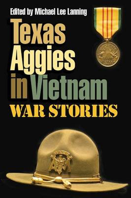 Texas Aggies in Vietnam by Michael Lee Lanning
