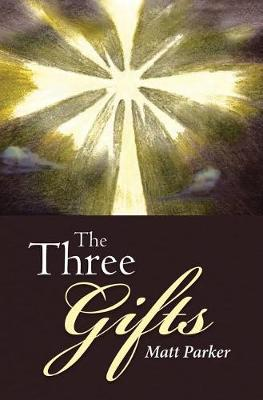 The Three Gifts by Matt Parker