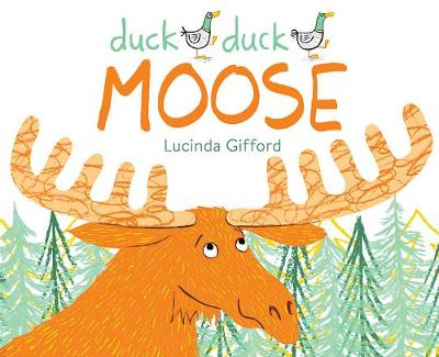 Duck Duck Moose by Lucinda Gifford