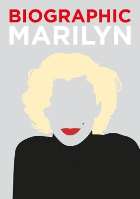 Biographic: Marilyn: Great Lives in Graphic Form by Katie Greenwood