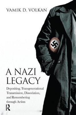 Nazi Legacy by Vamik D. Volkan