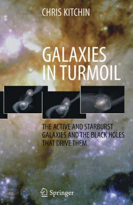 Galaxies in Turmoil by C. R. Kitchin