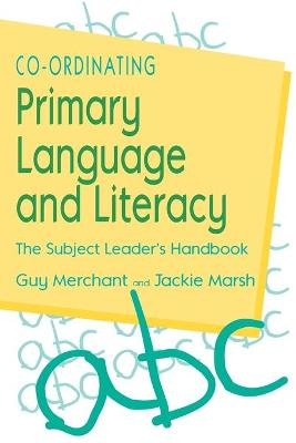 Co-Ordinating Primary Language and Literacy by Guy Merchant