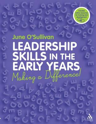 Leadership Skills in the Early Years: Making a Difference by June O'Sullivan