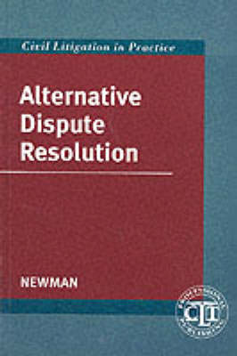 Alternative Dispute Resolution by Paul Newman