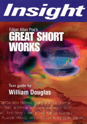 Edgar Allan Poe's Great Short Works by William Douglas