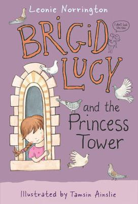 Brigid Lucy and the Princess Tower by Leonie Norrington