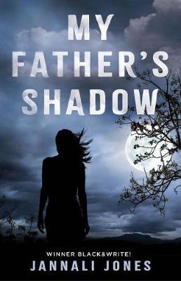 My Father's Shadow by Jannali Jones