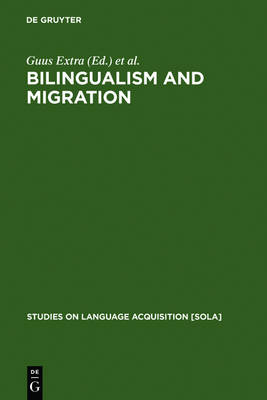 Bilingualism and Migration by Guus Extra