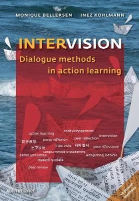 Intervision: Dialogue Methods in Action Learning by Monique  Bellersen