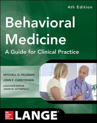 Behavioral Medicine A Guide for Clinical Practice 4/E by Mitchell D. Feldman