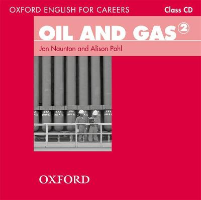 Oxford English for Careers: Oil and Gas 2: Class Audio CD book