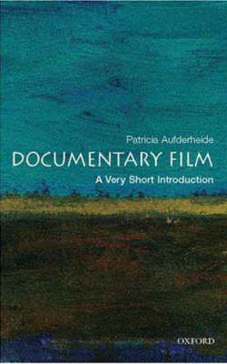 Documentary Film: A Very Short Introduction by Patricia Aufderheide