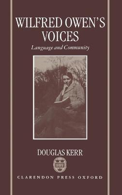 Wilfred Owen's Voices by Douglas Kerr