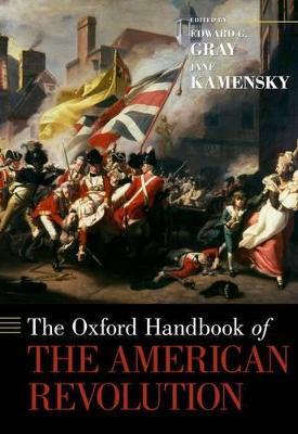 Oxford Handbook of the American Revolution by Jane Kamensky