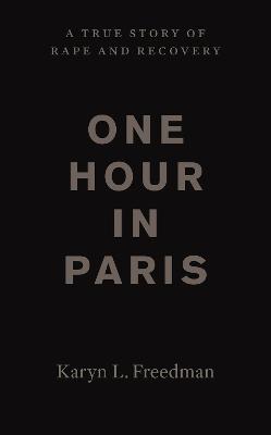 One Hour in Paris by Karyn L. Freedman