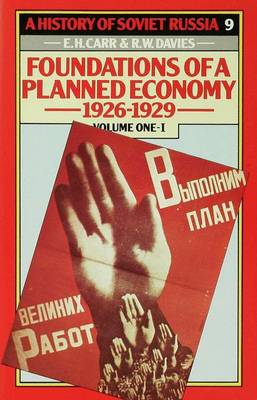 History of Soviet Russia: 4 Foundations of a Plannedeconomy,1926-1929 by E. H. Carr