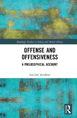 Offense and Offensiveness: A Philosophical Account book