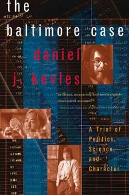 The Baltimore Case by Daniel J. Kevles