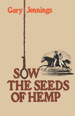 Sow the Seeds of Hemp by Gary Jennings
