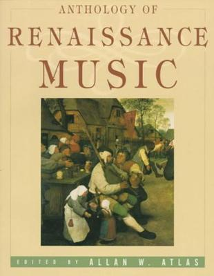 Anthology of Renaissance Music by Allan W. Atlas
