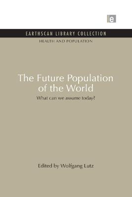 The Future Population of the World by Wolfgang Lutz