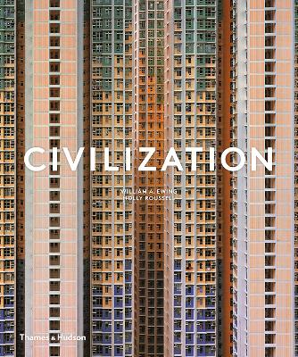 Civilization: The Way We Live Now by William A. Ewing