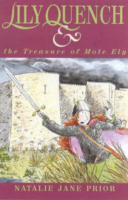 Lily Quench and the Treasure of Mote Ely by Natalie Jane Prior