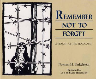 Remember Not To Forget by Norman H. Finkelstein