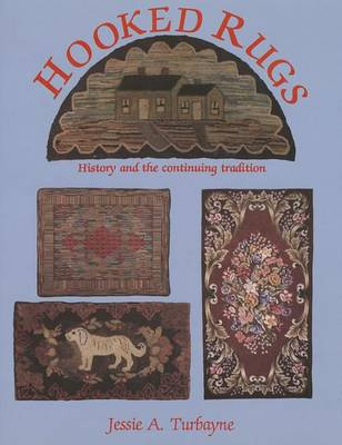 Hooked Rugs by Jessie A. Turbayne