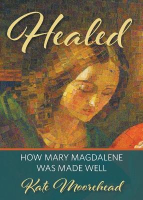 Healed by Kate Moorehead
