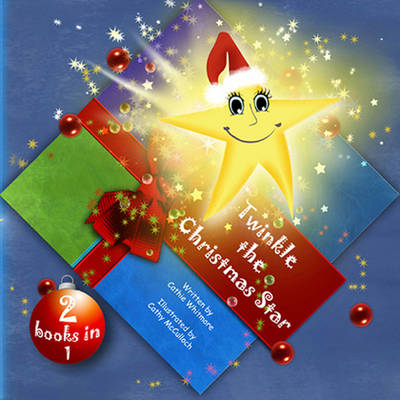 Twinkle the Christmas Star by Cathie Whitmore