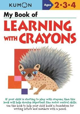 My Book of Learning with Crayons by Publishing Kumon
