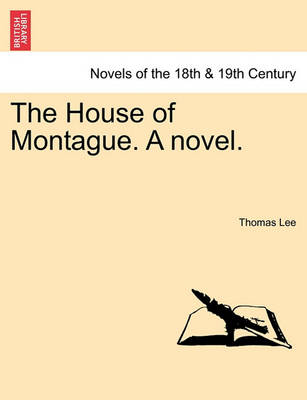 The House of Montague. a Novel. by Thomas Lee