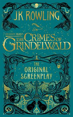 Fantastic Beasts: The Crimes of Grindelwald - The Original Screenplay book