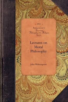 Lectures on Moral Philosophy by John Witherspoon