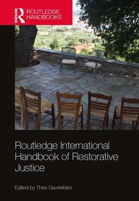 Routledge International Handbook of Restorative Justice by Theo Gavrielides