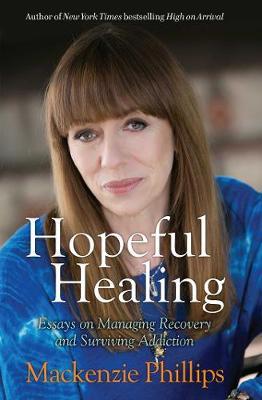 Hopeful Healing by Mackenzie Phillips
