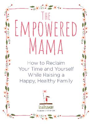 The Empowered Mama by Lisa Druxman