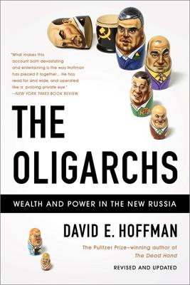 The Oligarchs by David E. Hoffman