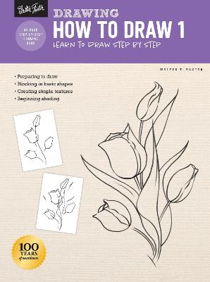 Drawing: How to Draw 1: Learn to draw step by step by Walter Foster