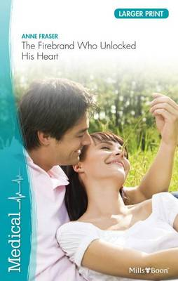 The Firebrand Who Unlocked His Heart by Fraser Anne