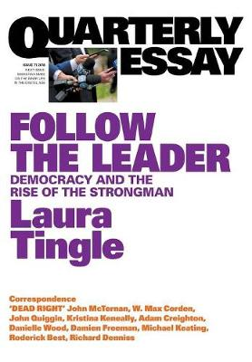 Follow the Leader: Democracy and the Rise of the Strongman Quarterly Essay 71 book