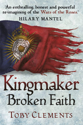 Kingmaker: Broken Faith by Toby Clements