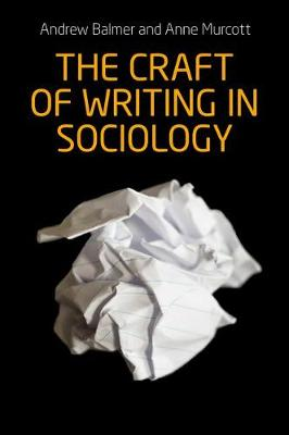 The Craft of Writing in Sociology by Andrew Balmer